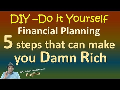 DIY–Do it Yourself Financial Planning 5 steps that can make you Damn Rich