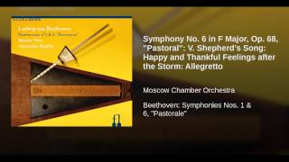 "Symphony No. 6 in F Major, Op. 68, ""Pastoral"": V. Shepherd"