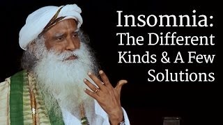 Insomnia: The Different Kinds & A Few Solutions | Sadhguru
