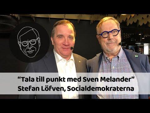 Stefan Löfven (S) i Tala till punkt med Sven Melander