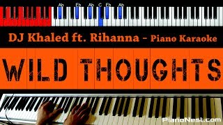 DJ Khaled - Wild Thoughts ft. Rihanna & Bryson Tiller - HIGHER Key (Piano Karaoke / Sing Along)