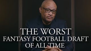 The Worst Fantasy Football Draft of All Time | The Ringer