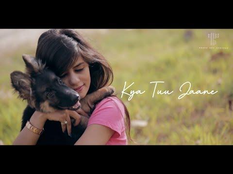 Gagan Walia- Kya Tuu Jaane(Official Video)