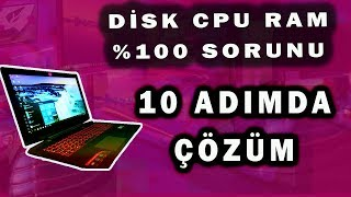 Windows 10 Disk Kullanımı %100 Sorunu Ve Çözümü  Cpu Ram Dİsk