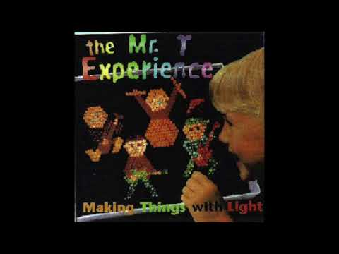 The Mr  T Experience  Making Things With Light