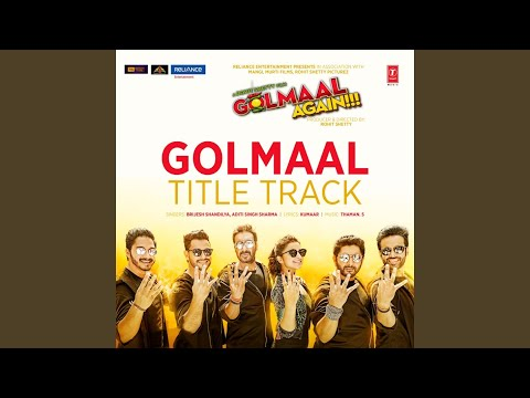 "Golmaal Title Track (From ""Golmaal Again!!!"")"