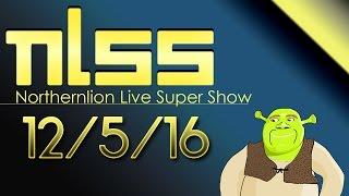 Northernlion Live Super Show [12/5/16]