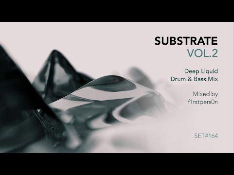 Substrate Vol.2 | Deep Liquid Drum & Bass Mix