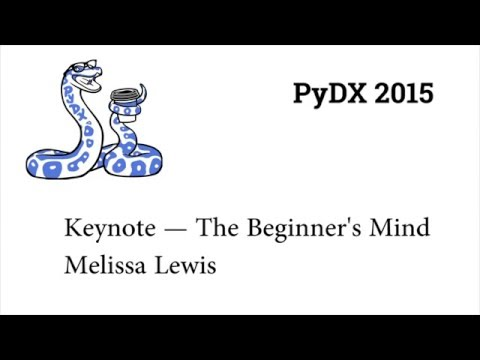 Image from PyDX 2015: Keynote — The Beginner's Mind