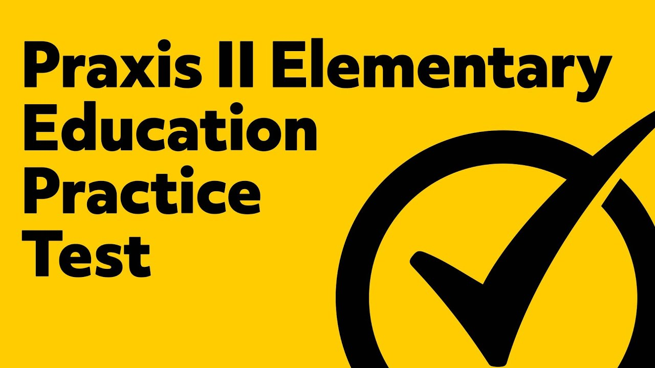 Praxis Ii Elementary Education Multiple Subjects 5001 Practice
