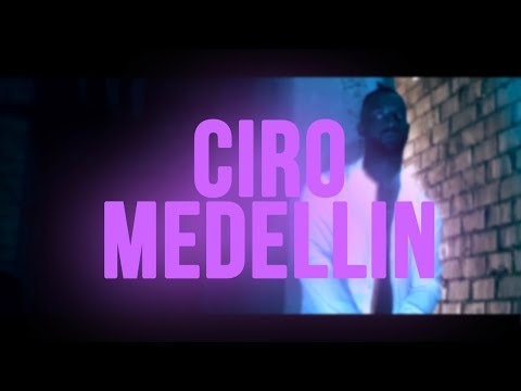 CIRO - MEDELLIN [Official 4K  Video]
