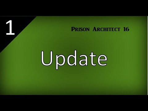 Update to the game | Prison Architect 16 |
