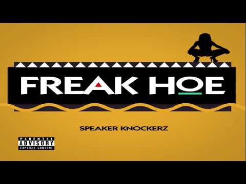 speaker-knockerz---freak-hoe-(official-audio)