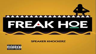 Speaker Knockerz - Freak Hoe (Prod. Speaker Knockerz) [RADIO DOWNLOAD]