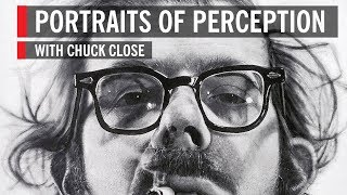 Portraits of Perception with Chuck Close