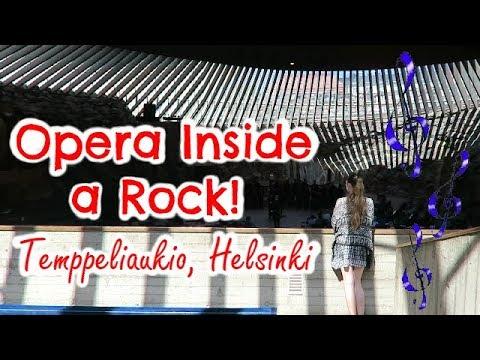 OPERA INSIDE A ROCK! Temppeliaukio, Helsinki