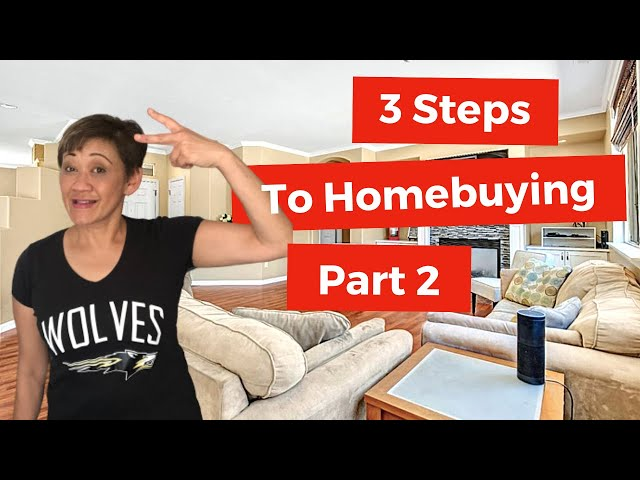 3 Steps To Homebuying Part 2/3 | Kasama Lee, Napa and Solano Counties Realtor