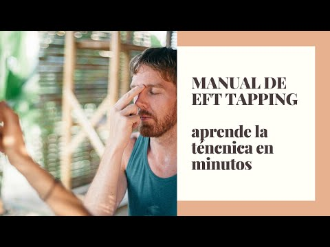 Manual - video Tutorial Gratis de EFT y Tapping. ¿Que es EFT? www.tuvidaideal.com