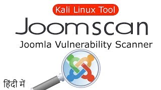 JoomScan : Joomla Website Vulnerability Scanner  [Hindi]
