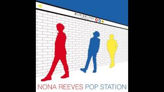 Artist: Nona Reeves Album: Pop Station Year: 2013 I love this song ...