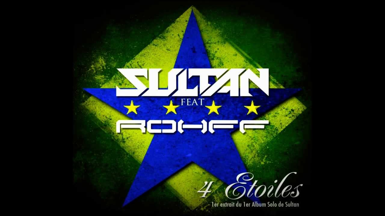 sultan ft rohff 4 etoiles gratuitement