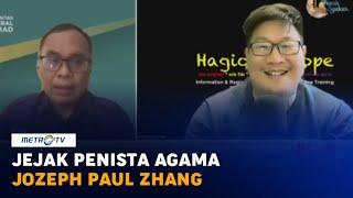 Menelusuri Jejak Penista Agama Jozeph Paul Zhang