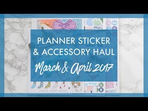 Planner Sticker & Accessory Haul! » March & April 2017