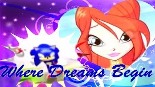 Winx Sonic~ Where Dreams Begin