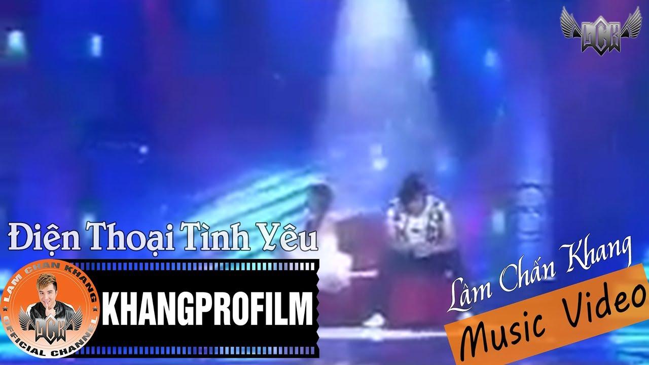 [ MV ] ĐIỆN THOẠI TÌNH YÊU | LÂM CHẤN KHANG