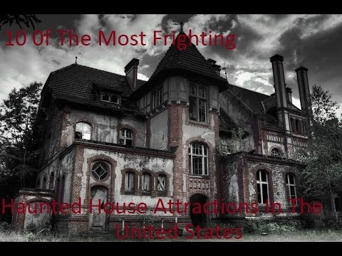 10 Of The Most Frighting Haunted House Attractions In The United States