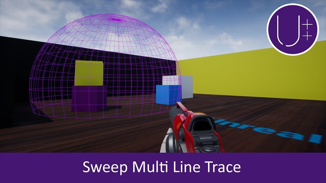 Unreal C++ | Sweep Multi Line Trace