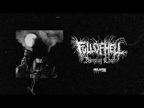 FULL OF HELL - Weeping Choir [FULL ALBUM STREAM] Mp3