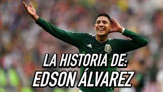 La Historia de Edson Álvarez