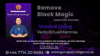 Remove Black Magic | Relationship | Love Life Curses | Voodoo by Guruji Vedic Ritual Mantras