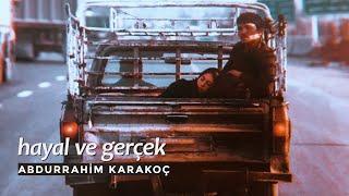 """Abdurrahim Karakoç - Hayal ve Gerçek """"Benden bakıp seni görmek ne güzel"""" Resimi"""