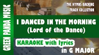 I Danced in the Morning (Lord of the Dance) Karaoke/Backing Track