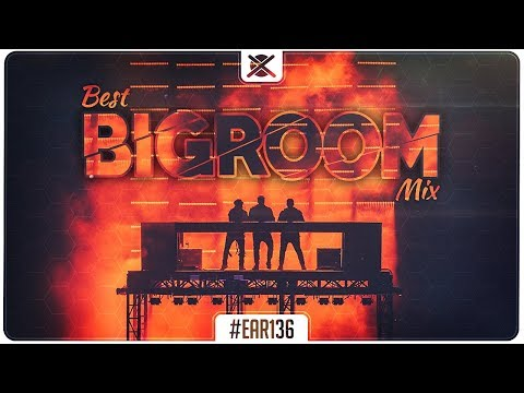 Big Room House Mix 2018 🔥   Best of BigRoom EDM Drops   EAR #136