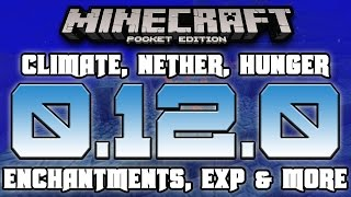 News | Minecraft PE 0.12.0 | WEATHER, EXPERIENCE, HUNGER, WINDOWS 10 EDITION & MORE!