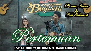 Download Lagu PERTEMUAN - RHOMA IRAMA (LIRIK) NABILA SUAKA FT  TRI SUAKA mp3