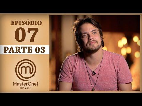 MASTERCHEF BRASIL (18/04/2017) | PARTE 3 | EP 7 | TEMP 04