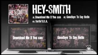 "HEY-SMITH 1st Single""Download Me If You Can/Goodbye To Say Hello""Trailer"
