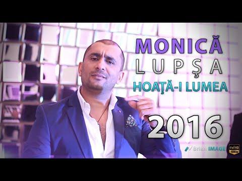 Monica Lupsa - Hoata-i lumea asta rau (HIT 2016)