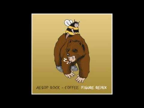 Aesop Rock- Coffee (Figure Remix) (Free Download)