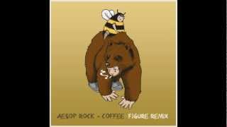 Aesop Rock- Coffee (Figure Remix) (Free Download)