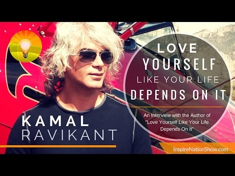 ★ Love Yourself Like Your Life Depends On It! Kamal Ravikant Powerful Life-Changing Interview