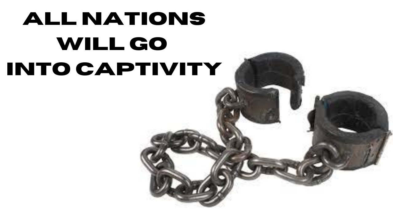 All Nations Will Go into Captivity