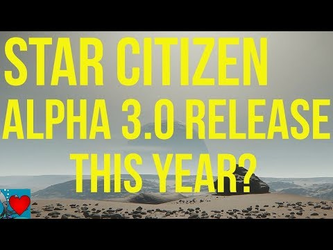 Star Citizen - Alpha 3.0 Release This Year?