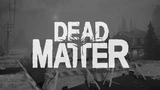 DEAD MATTER   NEW Gameplay Development Open World Zombie Game 2019