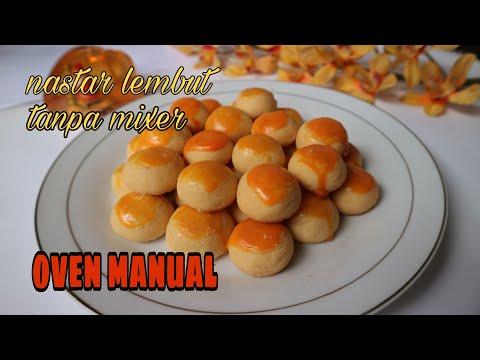 NASTAR SUPER ENAK TANPA MIXER OVEN MANUAL