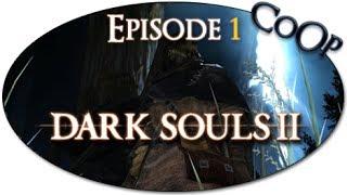 Dark Souls II - FR CoOp Let's Play - Episode 1